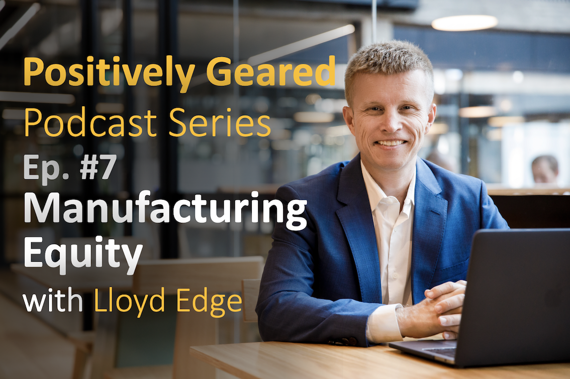 Episode 7: Manufacturing Equity