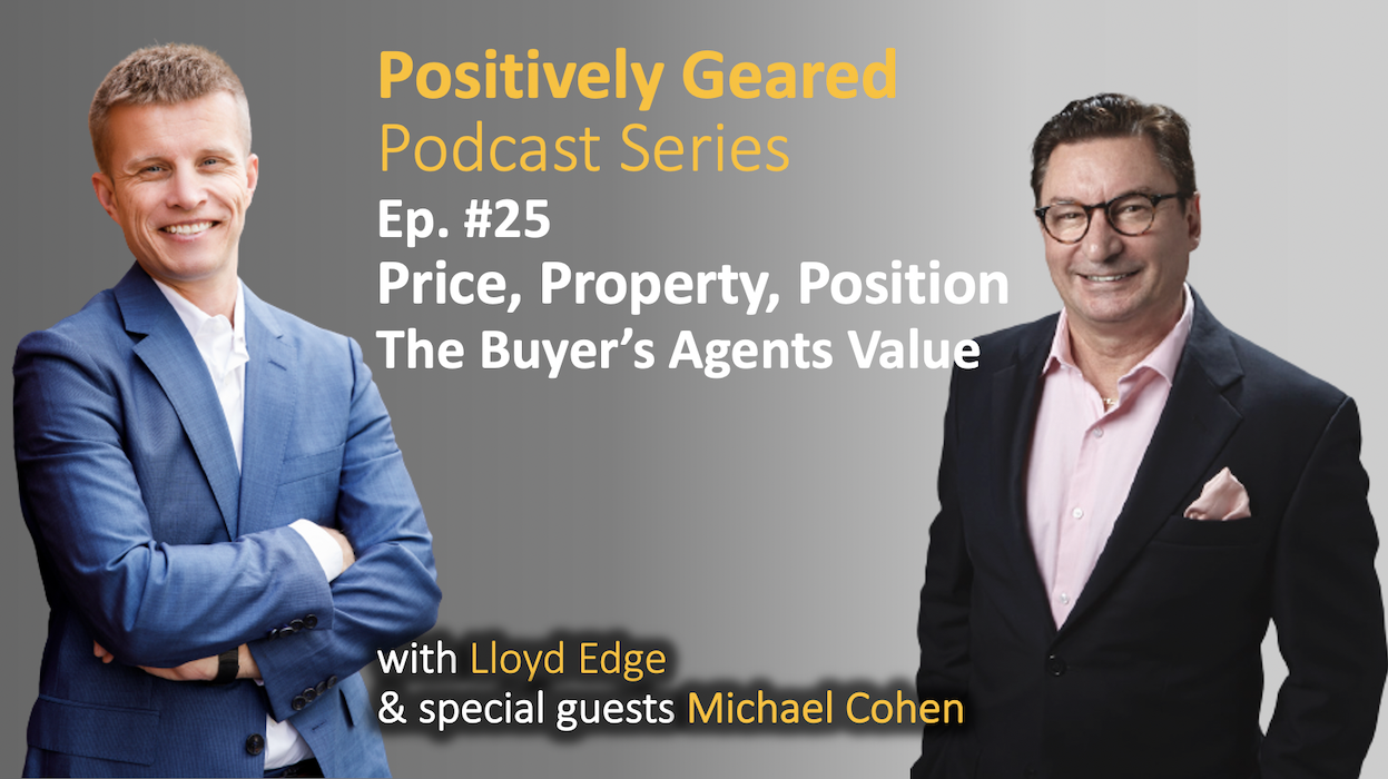 Episode 25: Price, Property, Position – The Buyer's Agents Value