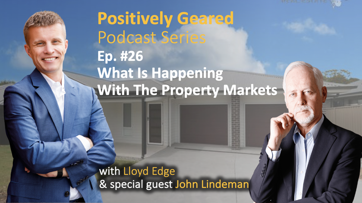 Episode 26: What Is Happening With The Property Markets